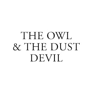 The Owl & The Dust Devil